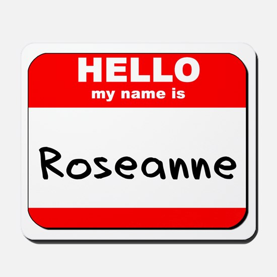 Hello my name is Roseanne Mousepad