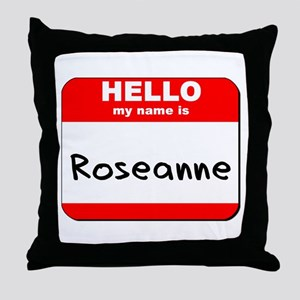 Hello my name is Roseanne Throw Pillow