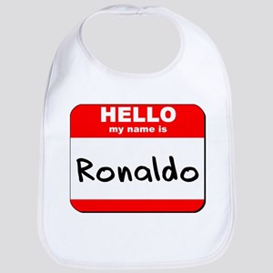 Hello my name is Ronaldo Bib