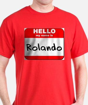 Hello my name is Rolando T-Shirt