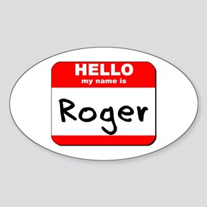 Hello my name is Roger Oval Sticker