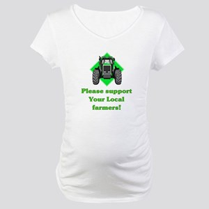 Please Support Your Local Far Maternity T-Shirt