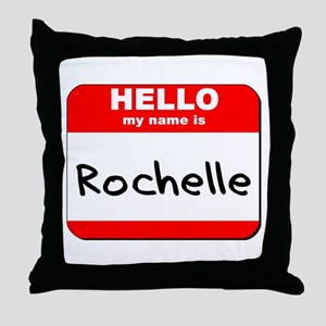Hello my name is Rochelle Throw Pillow