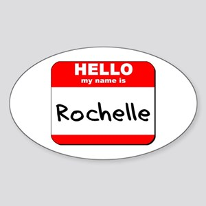 Hello my name is Rochelle Oval Sticker