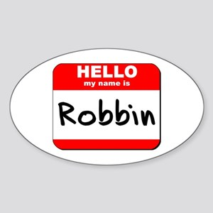 Hello my name is Robbin Oval Sticker