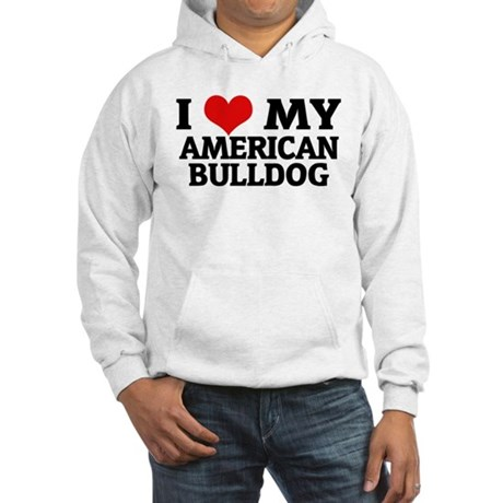 I Love My American Bulldog Hooded Sweatshirt