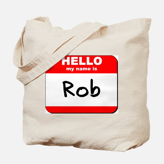 Hello my name is Rob Tote Bag