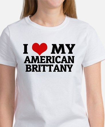 I Love My American Brittany Women's T-Shirt