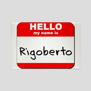 Hello my name is Rigoberto Rectangle Magnet
