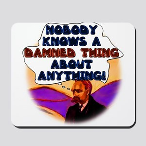 Nobody Knows a Damned Thing a Mousepad