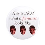 "Palin: Not a Feminist 3.5"" Button (100 pack)"