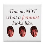 Palin: Not a Feminist Tile Coaster