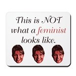 Palin: Not a Feminist Mousepad