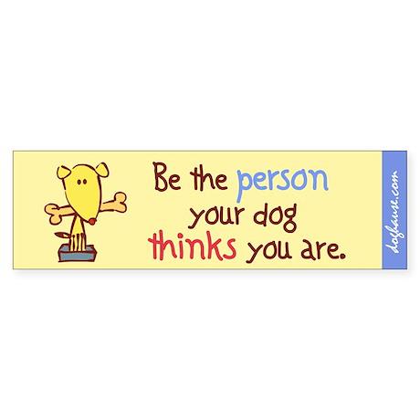 Be The Person Bumper Sticker