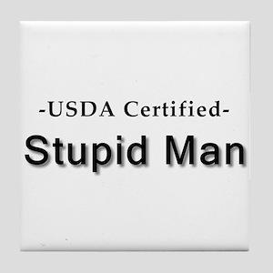 USDA Certified Stupid Man Tile Coaster