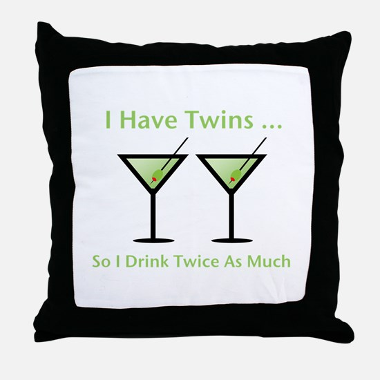 I have twins, so I drink twic Throw Pillow