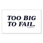 Too Big To Fail Rectangle Sticker 10 pk)