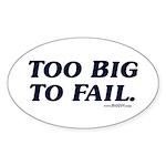 Too Big To Fail Oval Sticker (10 pk)