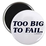 Too Big To Fail Magnet