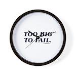 Too Big To Fail Wall Clock