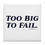 Too Big To Fail Tile Coaster