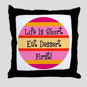 Eat Dessert First Throw Pillow