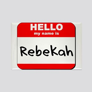Hello my name is Rebekah Rectangle Magnet