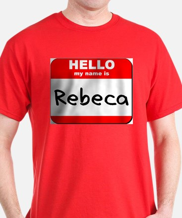 Hello my name is Rebeca T-Shirt