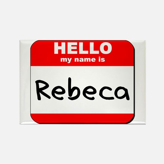 Hello my name is Rebeca Rectangle Magnet