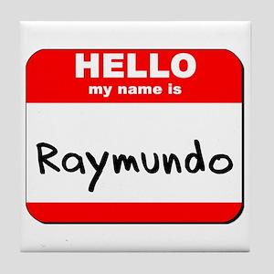 Hello my name is Raymundo Tile Coaster