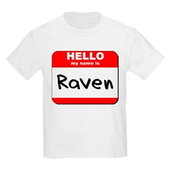 Hello my name is Raven T-Shirt