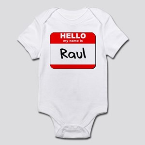 Hello my name is Raul Infant Bodysuit
