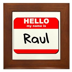 Hello my name is Raul Framed Tile