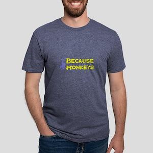 Because Monkeys1 T-Shirt