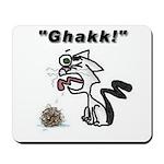 Ghakk... It's a Hairball Mousepad