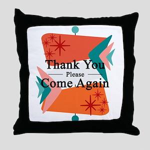 Thank you, Please come again Throw Pillow