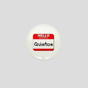 Hello my name is Quinton Mini Button