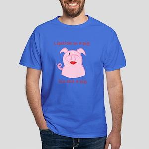 PUT LIPSTICK ON A PIG, IT'S STILL A PIG Dark T-Shi
