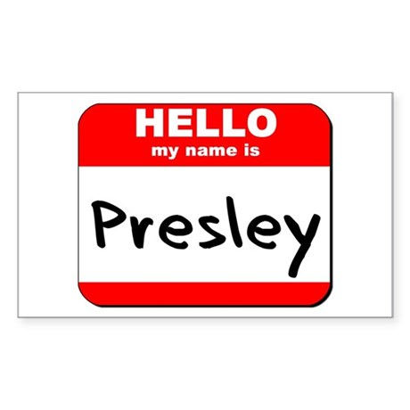 Hello my name is Presley Rectangle Sticker