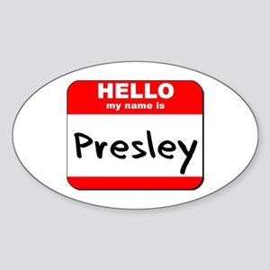 Hello my name is Presley Oval Sticker