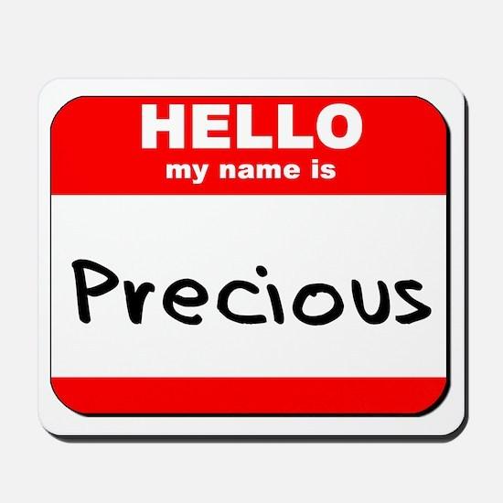 Hello my name is Precious Mousepad