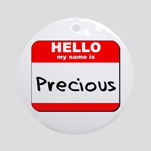 Hello my name is Precious Ornament (Round)