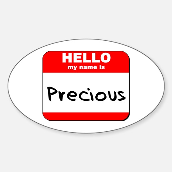 Hello my name is Precious Oval Decal