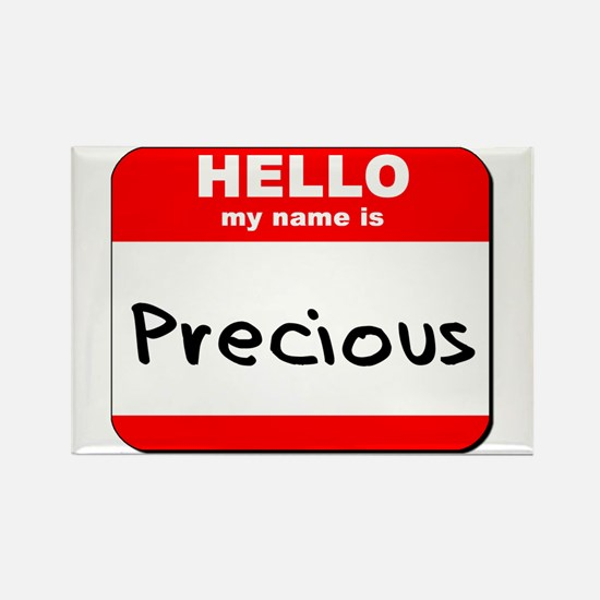 Hello my name is Precious Rectangle Magnet