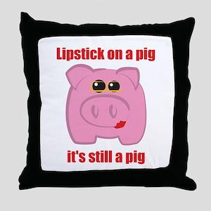 PUT LIPSTICK ON A PIG, IT'S STILL A PIG Throw Pill