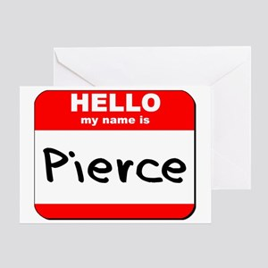 Hello my name is Pierce Greeting Card