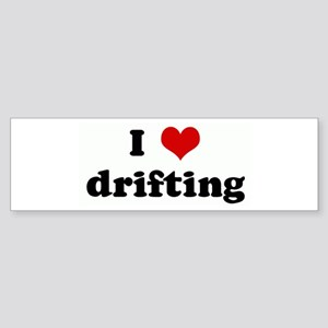 I Love drifting Bumper Sticker