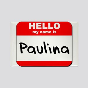 Hello my name is Paulina Rectangle Magnet