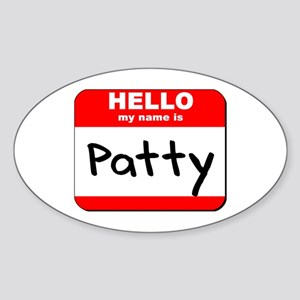 Hello my name is Patty Oval Sticker