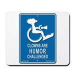 Clowns are Humor Challenged Mousepad